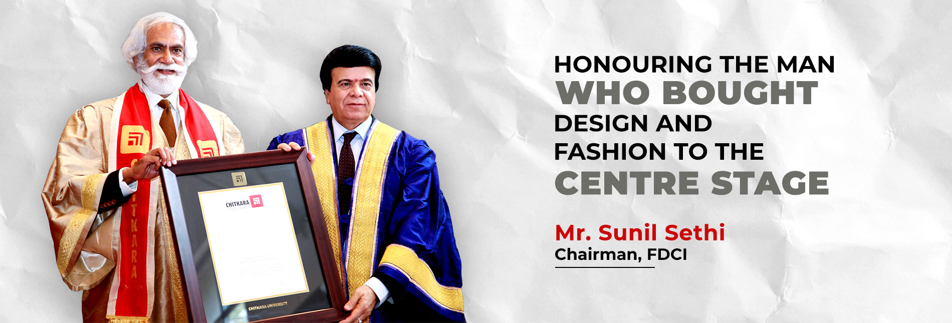 Chitkara University Confers Mr Sunil Sethi (President, FDCI) with The Degree of Doctor of Literature